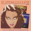 Le cinéma qui chante - Bandes originales de films français, vol. 1