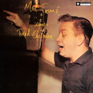 Mel Tormé Sings Fred Astaire (Remastered 2013)