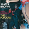 The Popcorn, James Brown & The James Brown Band
