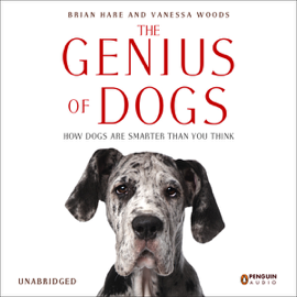 The Genius of Dogs: How Dogs Are Smarter than You Think (Unabridged) audiobook