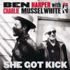 She Got Kick - Single, Ben Harper & Charlie Musselwhite