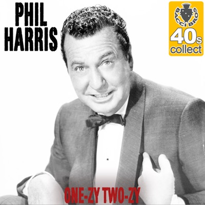One-Zy Two-Zy (Remastered) - Single - Phil Harris