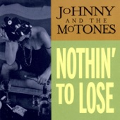Johnny And The MoTones - That's Why I Sing The Blues