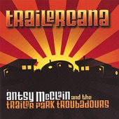 Antsy McClain and The Trailer Park Troubadours - Falling in Love in America