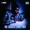 The Coldest Story Ever, J. Stone