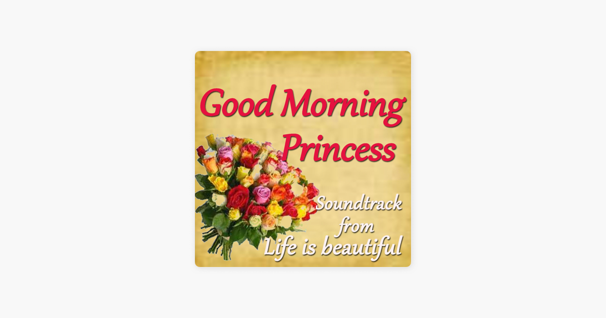 Good Morning Princess Soundtrack From Life Is Beautiful Single