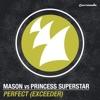 Mason & Princess Superstar - Perfect (Exceeder)