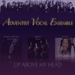 Adventist Vocal Ensemble - Up Above My Head