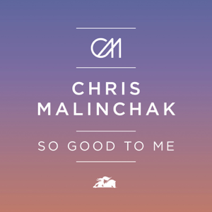 Chris Malinchak - So Good To Me (Extended Mix)