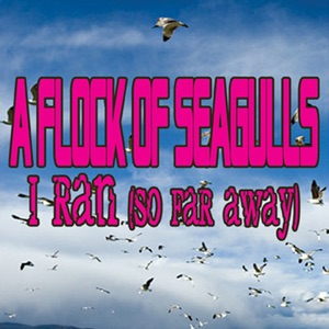 A Flock of Seagulls - I Ran (So Far Away) [Re-Recorded]