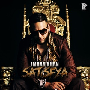 IMRAN KHAN - Satisfya Chords and Lyrics