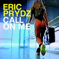 Call on Me (Eric Prydz vs. Retarded Funk Mix) - Eric Prydz