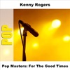 Pop Masters: For the Good Times, Kenny Rogers
