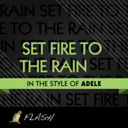 Set Fire to the Rain (Originally Performed By ADELE) [Karaoke / Instrumental] - Flash