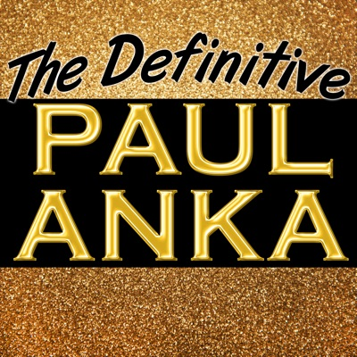 The Definitive - Paul Anka