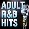 Adult R B Hits