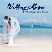 Wedding Music: Wedding Piano Music, Ceremony Music and Romantic Wedding Party - Wedding Music - Wedding Music
