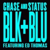 Blk & Blu (Remixes) [feat. Ed Thomas] - Single, Chase & Status