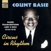 BASIE, Count: Circus In Rhythm (Radio Transcriptions and Service V-Discs, 1944-1945) (Basie, Vol. 4) ジャケット写真