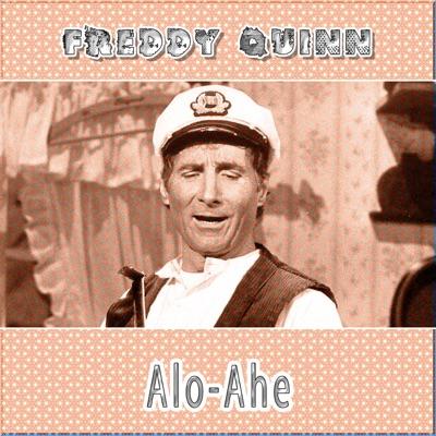 Alo-Ahe - Freddy Quinn