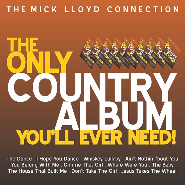The Only Country Album Youll Ever Need By The Mick Lloyd