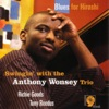 Relaxin' At Camarillo - Anthony Wonsey Trio