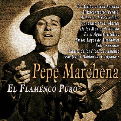 El Flamenco Puro - Pepe Marchena