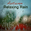 Autumn Relaxing Rain Sound: Relaxing Sounds of Rain, Relaxation Nature Music Background, Soothing Sounds, Romantic Rain Music & Soft Piano Songs - Relaxing Sounds of Rain Music Club
