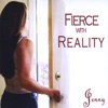 Fierce With Reality