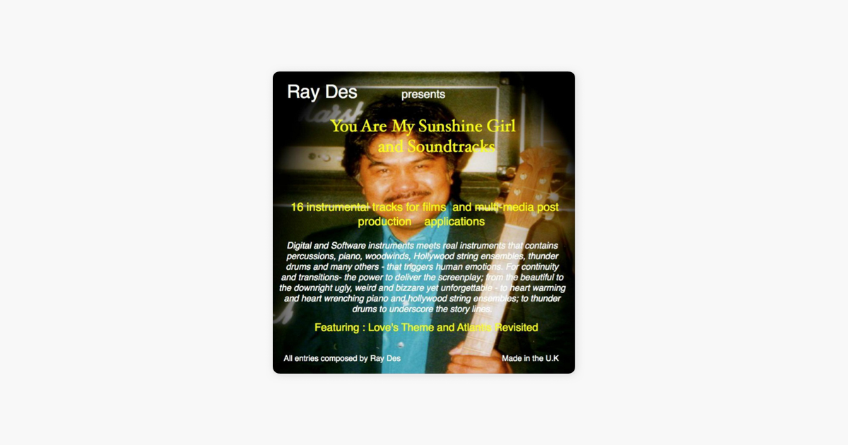 You Are My Sunshine Girl and Soundtracks by Ray Des