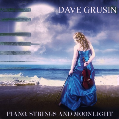 Piano, Strings and Moonlight (Remastered) - Dave Grusin