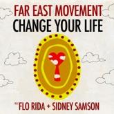 Change Your Life (feat. Flo Rida & Sidney Samson) - Single