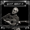 Quiet About It (A Tribute to Jesse Winchester) ジャケット画像