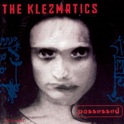 Possessed - The Klezmatics