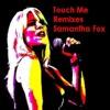 Samantha Fox - Touch Me  Sleazesisters Club Mix