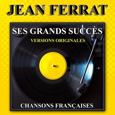 Ses grands succès (Versions originales) : Jean Ferrat - Jean Ferrat