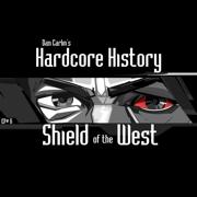 Episode 6 - Shield of the West (feat. Dan Carlin) - Dan Carlin's Hardcore History - Dan Carlin's Hardcore History