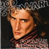 Foolish Behaviour (Bonus Track Version), Rod Stewart