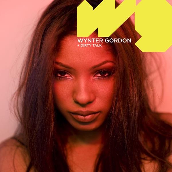 Wynter Gordon - Dirty Talk