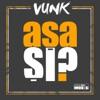Asa, si? - Single, VUNK