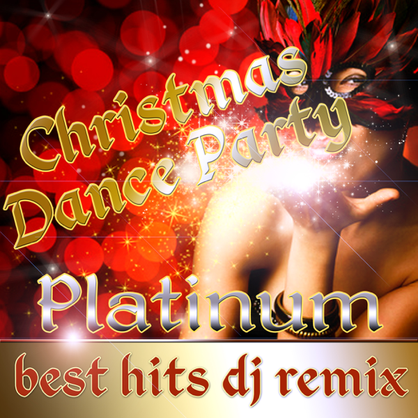 Christmas Dance Party Best Hits Dj Remix Platinum By Dj S At Work On