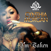 I Am Taken Cynthia Morgan - Cynthia Morgan