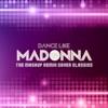 Dance Like Madonna - The Mashup Remix Cover Classics