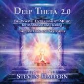 Steven Halpern - Deep Theta 2.0 (Pt 6) [feat. Jorge Alfano]