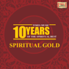 10 Years of the Spiritual Best  Spiritual Gold songs