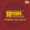 10 Years of the Spiritual Best - Spiritual Gold