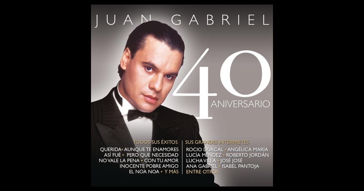 Oir Musica De Juan Gabriel Las Canciones De Juan Gabriel