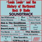 Louie Louie And the History of Northwest Rock & Radio (Soundtrack)