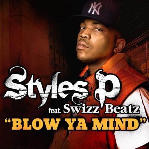 Styles P - Blow Ya Mind (feat. Swizz Beatz) - Single