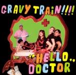 Gravy Train!!!! - Hella Nervous